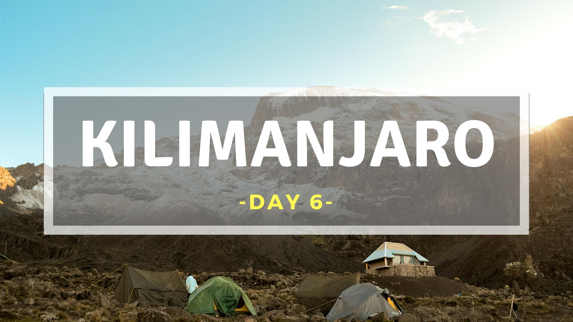 キリマンジャロ登山ブログ6日目